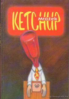 Slawomir Mrozek - Ketchup [antikvár]