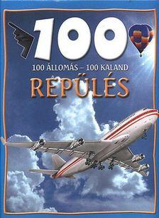 Sue Becklake - REPÜLÉS - 100 ÁLLOMÁS-100 KALAND [antikvár]