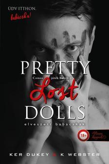 Ker Dukey, K. Webster - Pretty Lost Dolls - Elveszett babácskák (Csinos játékbabák 2.)