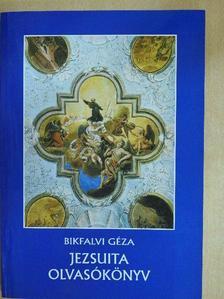 Bikfalvi Géza - Jezsuita olvasókönyv [antikvár]