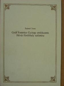 Szántó Imre - Gróf Festetics György emlékezete [antikvár]