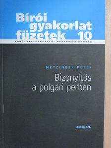 Metzinger Péter - Bizonyítás a polgári perben [antikvár]
