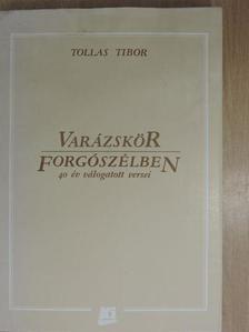 Tollas Tibor - Varázskör/Forgószélben (dedikált példány) [antikvár]