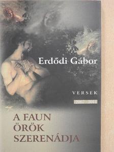 Erdődi Gábor - A faun örök szerenádja [antikvár]