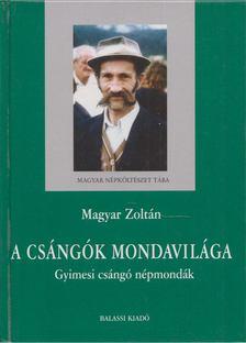 Magyar Zoltán - A csángók mondavilága [antikvár]