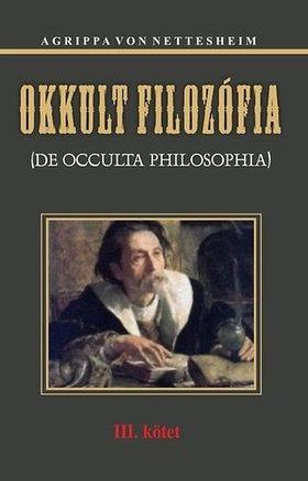 VON NETTESHEIM, AGRIPPA - Okkult filozófia III.