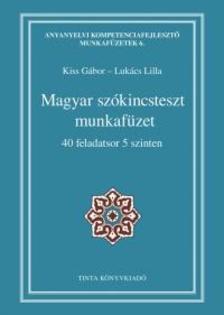 Kiss Gábor, Lukács Lilla - Magyar szókincsteszt munkafüzet
