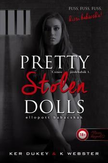 Ker Dukey, K. Webster - Pretty Stolen Dolls - Ellopott babácskák (Csinos játékbabák 1.)