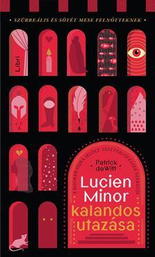 deWitt, Patrick - Lucien Minor kalandos utazása