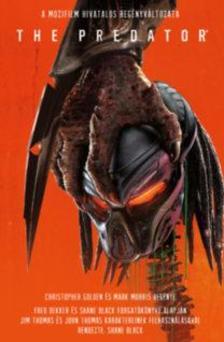 Mark Morris, Christopher Golden - The Predator - A mozifilm hivatalos regényváltozata