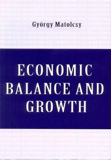 Matolcsy György - Economic Balance and Growth [antikvár]