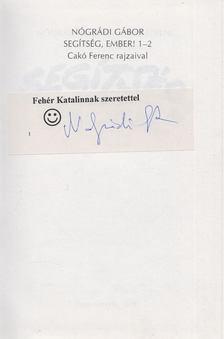 Nógrádi Gábor - Cakó Ferenc - Segítség, ember! 1-2. (dedikált) [antikvár]