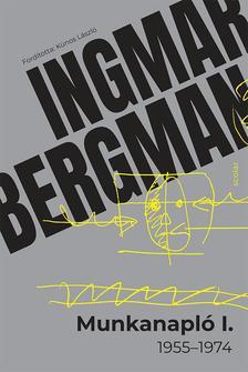 Ingmar Bergman - Munkanapló I. (1955-1974)