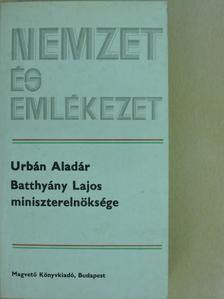 Urbán Aladár - Batthyány Lajos miniszterelnöksége [antikvár]