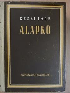 Keszi Imre - Alapkő [antikvár]