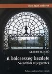 Albert Ildikó - A BÖLCSESSÉG KEZDETE - SZENTFÖLDI ÚTIJEGYZETEK