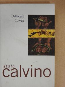 Italo Calvino - Difficult loves [antikvár]