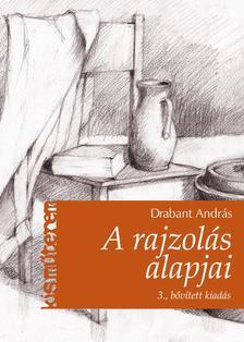 Drabant András - A rajzolás alapjai 3., bővített kiadás