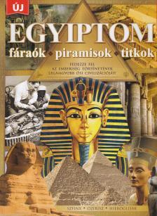 Iván Katalin szerkesztő - Egyiptom fáraók, piramisok, titkok