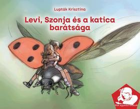 Lupták Krisztina - Levi, Szonja és a katica barátsága