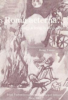 Deme Tamás - Roma aeterna... [antikvár]