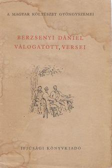 BERZSENYI DÁNIEL - Berzsenyi Dániel válogatott versei [antikvár]