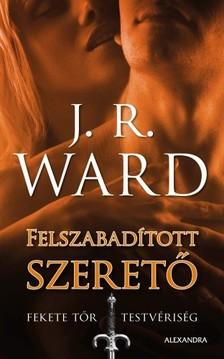 J. R. Ward, - Felszabadított szerető [eKönyv: epub, mobi]