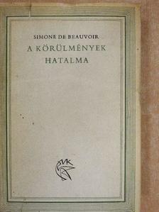 Simone de Beauvoir - A körülmények hatalma [antikvár]