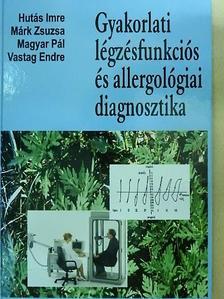 Hutás Imre - Gyakorlati légzésfunkciós és allergológiai diagnosztika [antikvár]