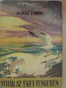 Barát Endre - Vihar az Égei tengeren [antikvár]