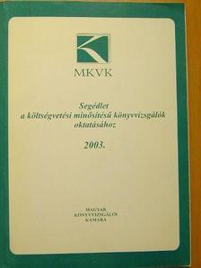 Dr. Aradi Zsolt - Segédlet a költségvetési minősítésű könyvvizsgálók oktatásához 2003. [antikvár]