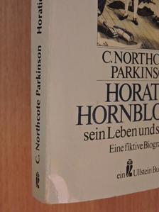 C. Northcote Parkinson - Horatio Hornblower - sein Leben und seine Zeit [antikvár]