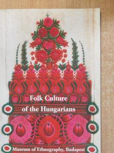 Attila Selmeczi Kovács - Folk Culture of the Hungarians [antikvár]