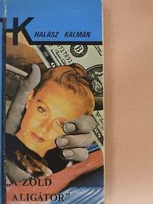 """Halász Kálmán - """"A zöld aligátor"""" [antikvár]"""