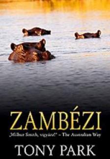 Tony Park - Zambézi