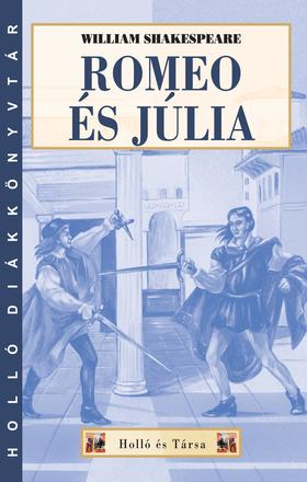 William Shakespeare - Romeo és Júlia - Holló DK