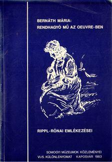 Bernáth Mária - Rendhagyó mű az Oeuvre-ben - Rippl-Rónai emlékezései [antikvár]