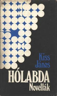 Kiss János - Hólabda [antikvár]