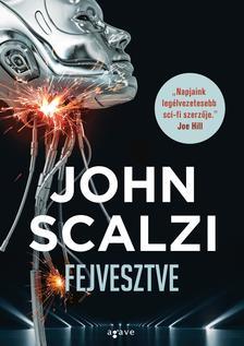 John Scalzi - Fejvesztve