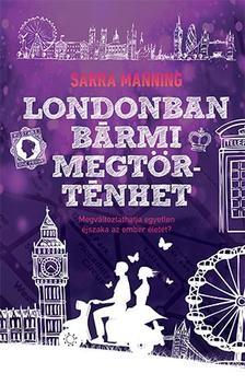 Sarra Manning - Londonban bármi megtörténhet