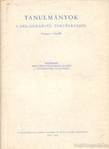 Fehér István - Tanulmányok a Dél-Dunántúl történetéből (1944-1948) [antikvár]