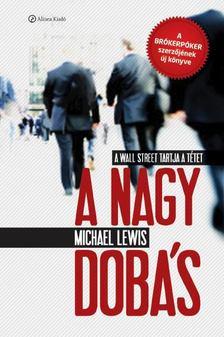 Michael Lewis - A nagy dobás [antikvár]