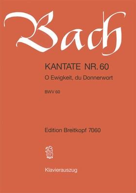 J. S. Bach - KANTATE NR.60 - O EWIGKEIT, DU DONNERWORT BWV 60. KLAVEIRAUSZUG