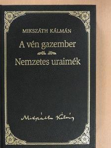 Mikszáth Kálmán - A vén gazember/Nemzetes uraimék [antikvár]