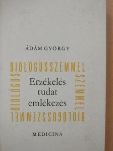 Ádám György - Érzékelés, tudat, emlékezés [antikvár]