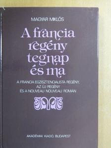 Magyar Miklós - A francia regény tegnap és ma [antikvár]