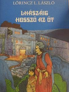 Lőrincz L. László - Lhászáig hosszú az út [antikvár]