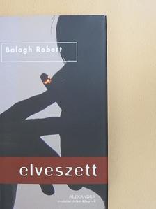 Balogh Robert - Elveszett [antikvár]