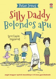 Peter Jones - Bolondos Apu / Silly Daddy [eKönyv: epub, mobi]