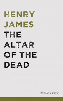Henry James - The Altar of the Dead [eKönyv: epub, mobi]